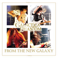 From The New Galaxy(会場盤) | Galactica Phantom