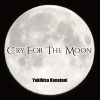 Cry For The Moon | Yukihisa Kanatani
