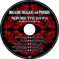 BEFORE THE DAWN -SCARLET FANTASIA XIX- | Masashi Okagaki and Friends