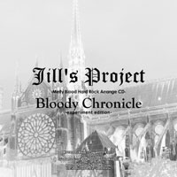 Bloody Chronicle -experiment edition- | Jill's Project