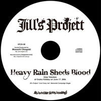 Heavy Rain Sheds Blood -Live Version- | Jill's Project