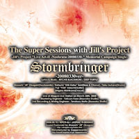 Stormbringer -20080330version- | THE SUPER SESSIONS with Jill's Project