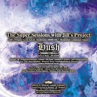 Hush 20080330version | The Super Sessions with Jill's Project