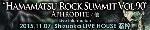 Hamamatsu Rock Summit Vol.90 | Aphrodite