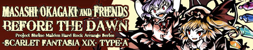 BEFORE THE DAWN -SCARLET FANTASIA XIX- TYPE-A | Masashi Okagaki and Friends